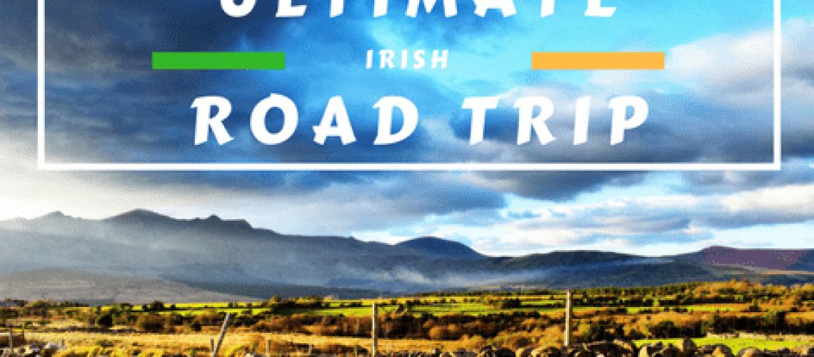 ULTIMATE IRISH ROAD TRIP